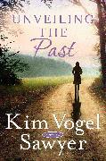 Cover-Bild zu Unveiling the Past (eBook) von Vogel Sawyer, Kim