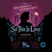 Cover-Bild zu So This Is Love: A Twisted Tale von Lim, Elizabeth