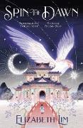 Cover-Bild zu Spin the Dawn (eBook) von Lim, Elizabeth