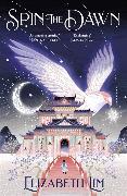 Cover-Bild zu Spin the Dawn von Lim, Elizabeth