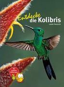Cover-Bild zu Entdecke die Kolibris von Proscurcin, Leonie