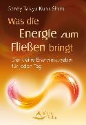 Cover-Bild zu Was die Energie zum Fließen bringt (eBook) von Kuhn Shimu, Sandy Taikyu