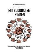 Cover-Bild zu Mit Buddha Tee trinken von Kuhn Shimu, Sandy Taikyu