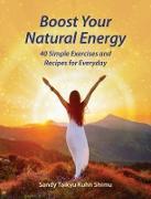 Cover-Bild zu Boost Your Natural Energy (eBook) von Kuhn Shimu, Sandy Taikyu