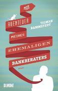 Cover-Bild zu Die Abenteuer meines ehemaligen Bankberaters von Rammstedt, Tilman