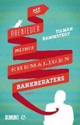 Cover-Bild zu Die Abenteuer meines ehemaligen Bankberaters (eBook) von Rammstedt, Tilman
