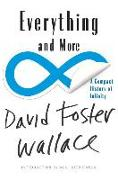 Cover-Bild zu Everything and More: A Compact History of Infinity von Wallace, David Foster