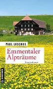 Cover-Bild zu Emmentaler Alpträume von Lascaux, Paul