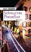 Cover-Bild zu Schwarzes Porzellan (eBook) von Lascaux, Paul