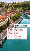 Cover-Bild zu Die sieben Weisen von Bern von Lascaux, Paul