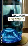 Cover-Bild zu Feuerwasser von Lascaux, Paul