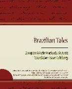 Cover-Bild zu Brazilian Tales von De Assis, Joaquim Maria Machado