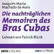 Cover-Bild zu Die nachträgliche Memoiren des Bras Cubas (Audio Download) von Assis, Joaquim Maria Machado de