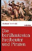 Cover-Bild zu Die berühmtesten Freibeuter und Piraten (eBook) von Neuhold, Helmut