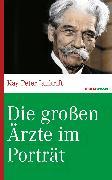 Cover-Bild zu Die großen Ärzte im Porträt (eBook) von Jankrift, Kay Peter