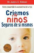Cover-Bild zu Criemos Ninos Seguros de Si Mismos von Dobson, James C.