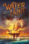 Cover-Bild zu Waterland - Ozean in Flammen von Jolley, Dan