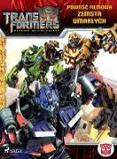 Cover-Bild zu Transformers 2 - Powiesc filmowa - Zemsta upadlych (eBook) von Dan Jolley, Jolley