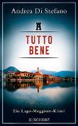 Cover-Bild zu Tutto Bene - Ein Lago-Maggiore-Krimi von Di Stefano, Andrea