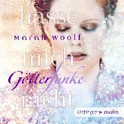 Cover-Bild zu Götterfunke. Hasse mich nicht (Audio Download) von Woolf, Marah