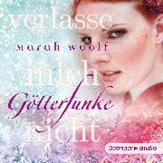 Cover-Bild zu GötterFunke. Verlasse mich nicht (Audio Download) von Woolf, Marah