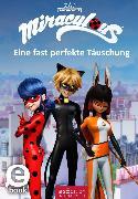 Cover-Bild zu Miraculous - Eine fast perfekte Täuschung (Miraculous 7) (eBook) von arsEdition Entertainment (Hrsg.)