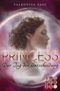 Cover-Bild zu Royal: Princess. Der Tag der Entscheidung (Royal-Spin-off) (eBook) von Fast, Valentina