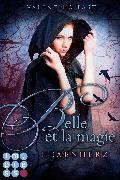 Cover-Bild zu Belle et la magie 1: Hexenherz von Fast, Valentina