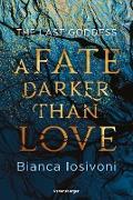 Cover-Bild zu The Last Goddess, Band 1: A Fate Darker Than Love (eBook) von Iosivoni, Bianca