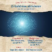 Cover-Bild zu Zirbeldrüse aktivieren (Audio Download) von Steinbock, Ingo