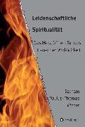 Cover-Bild zu Leidenschaftliche Spiritualität (eBook) von Weber, Dr. habil. Satnam Paulus-Thomas