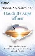 Cover-Bild zu Das dritte Auge öffnen von Wessbecher, Harald