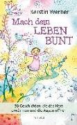 Cover-Bild zu Mach dein Leben bunt von Werner, Kerstin