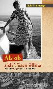 Cover-Bild zu Als ob sich Türen öffnen (eBook) von Lichtenberger, Sigrid
