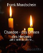 Cover-Bild zu Chandee - das Öffnen des Herzens (eBook) von Mondschein, Frank