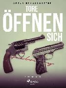 Cover-Bild zu Tore öffnen sich (eBook) von Brausewetter, Artur