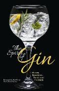 Cover-Bild zu The Spirit of Gin: History, Anecdotes, Trends and Cocktails von Terziotti, Davide
