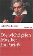 Cover-Bild zu Die wichtigsten Musiker im Portrait von Kaspar, Peter Paul
