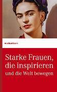 Cover-Bild zu Starke Frauen, die inspirieren und die Welt bewegen