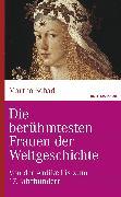 Cover-Bild zu Die berühmtesten Frauen der Weltgeschichte (eBook) von Schad, Martha