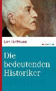 Cover-Bild zu Die bedeutenden Historiker (eBook) von Hoffmann, Lars