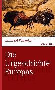 Cover-Bild zu Die Urgeschichte Europas (eBook) von Pohanka, Reinhard