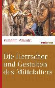 Cover-Bild zu Die Herrscher und Gestalten des Mittelalters (eBook) von Pohanka, Reinhard