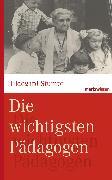 Cover-Bild zu Die wichtigsten Pädagogen (eBook) von Stumpf, Hildegard