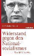 Cover-Bild zu Widerstand gegen den Nationalsozialismus (eBook) von Möller, Lenelotte