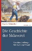 Cover-Bild zu Die Geschichte der Sklaverei (eBook) von Schneider, Martin