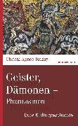 Cover-Bild zu Geister, Dämonen - Phantasmen (eBook) von Tuczay, Christa Agnes