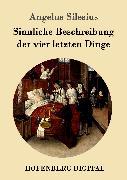 Cover-Bild zu Sinnliche Beschreibung der vier letzten Dinge (eBook) von Silesius, Angelus