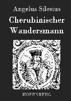 Cover-Bild zu Cherubinischer Wandersmann von Silesius, Angelus