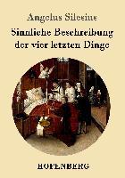 Cover-Bild zu Sinnliche Beschreibung der vier letzten Dinge von Silesius, Angelus